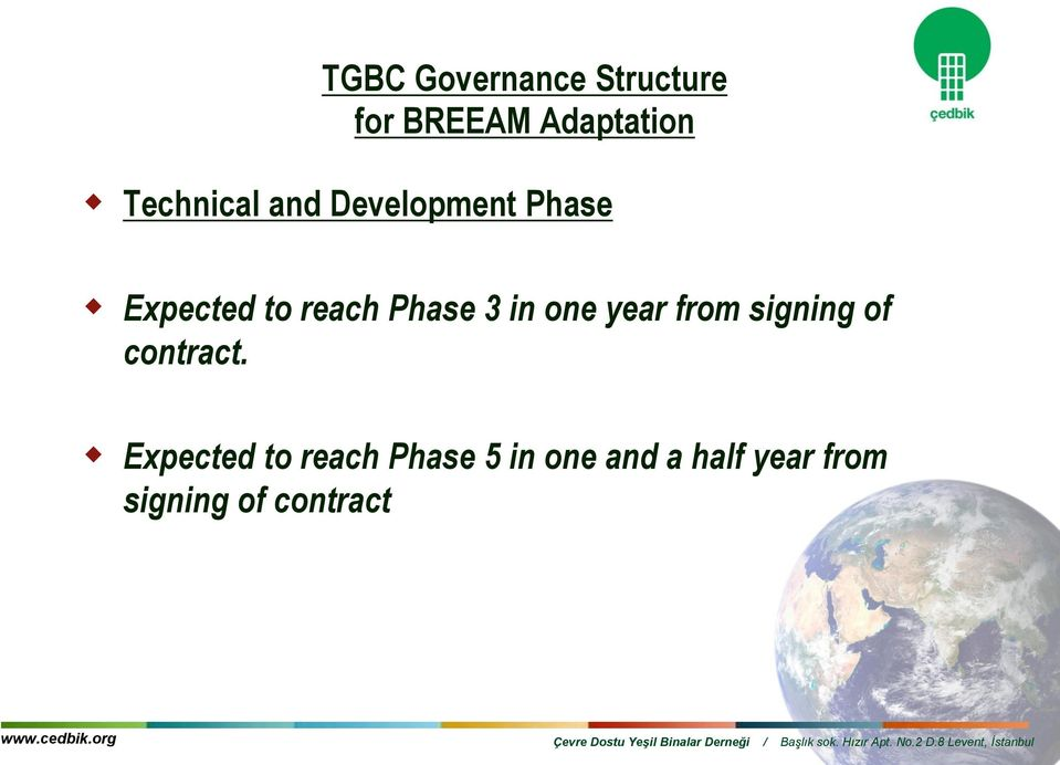 Phase 3 in one year from signing of contract.