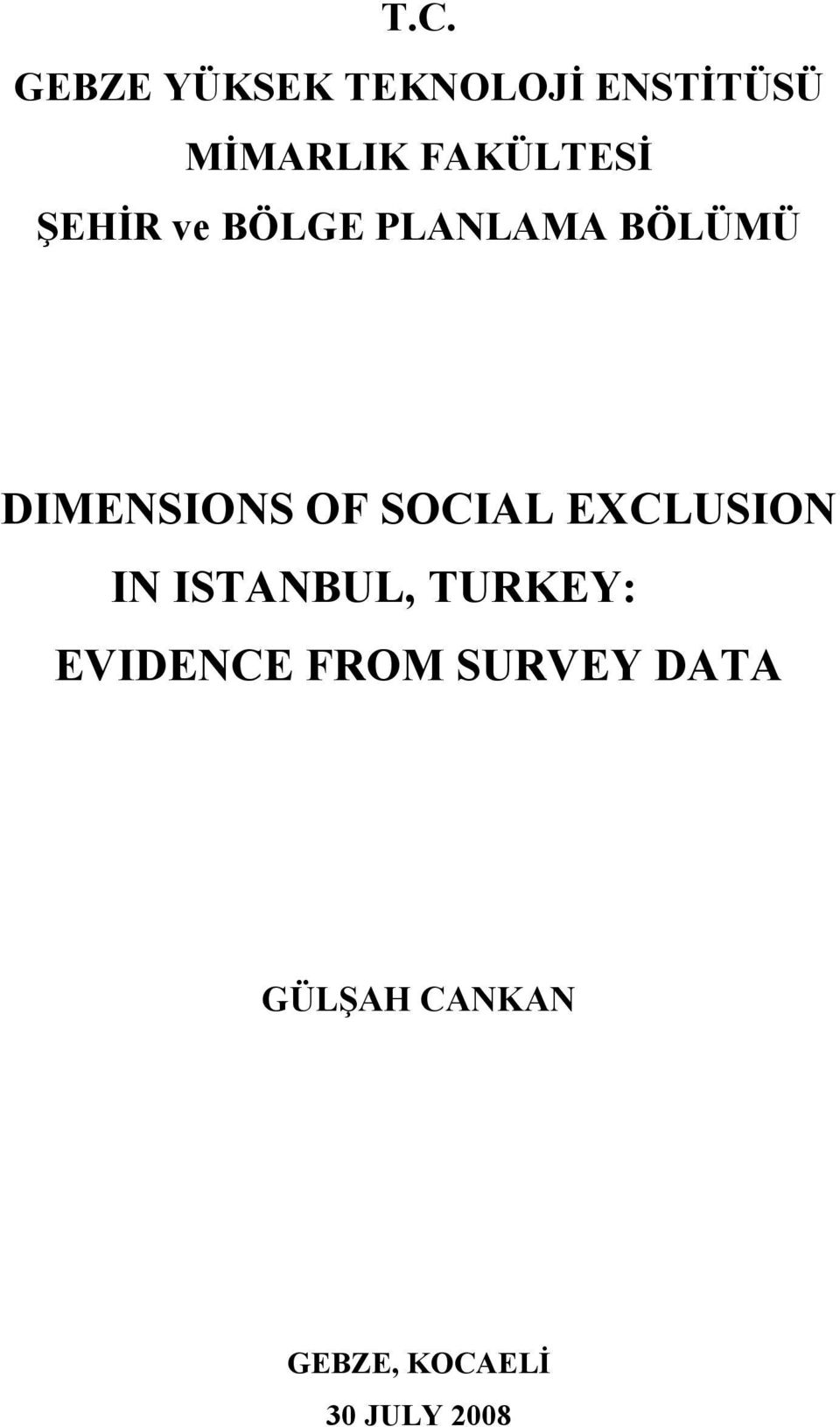 OF SOCIAL EXCLUSION IN ISTANBUL, TURKEY: EVIDENCE