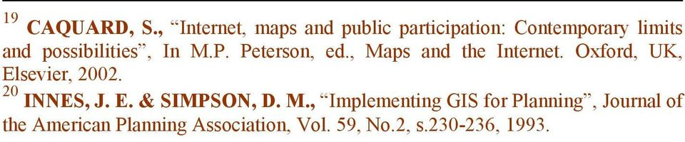 possibilities, In M.P. Peterson, ed., Maps and the Internet.