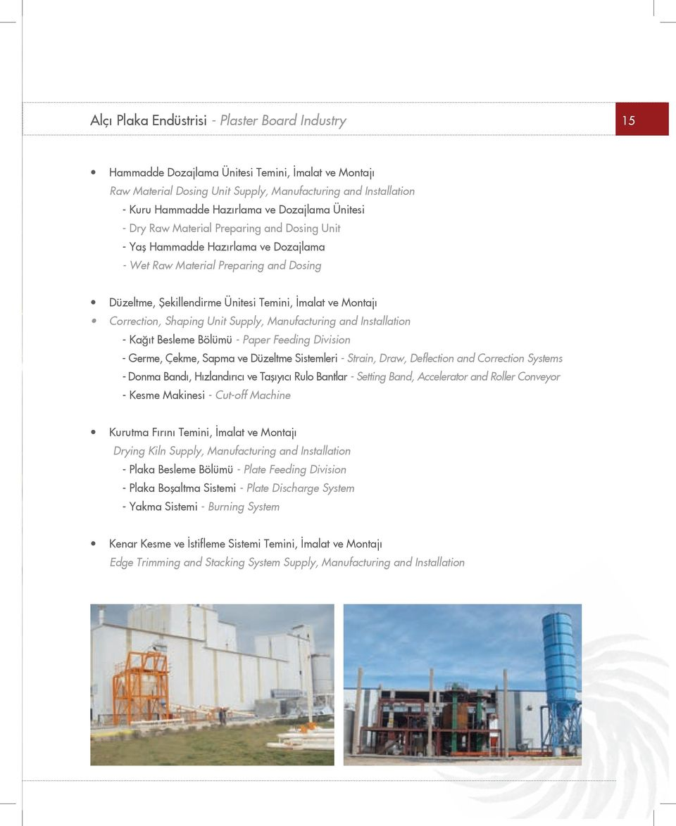 Correction, Shaping Unit Supply, Manufacturing and Installation - Kağıt Besleme Bölümü - Paper Feeding Division - Germe, Çekme, Sapma ve Düzeltme Sistemleri - Strain, Draw, Deflection and Correction