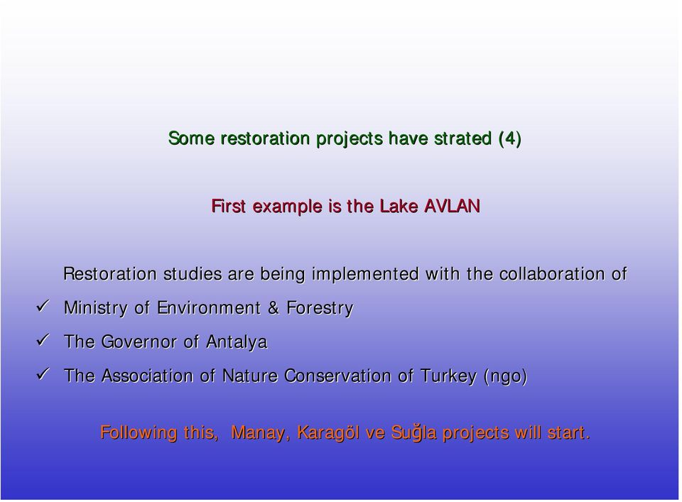 Environment & Forestry The Governor of Antalya The Association of Nature