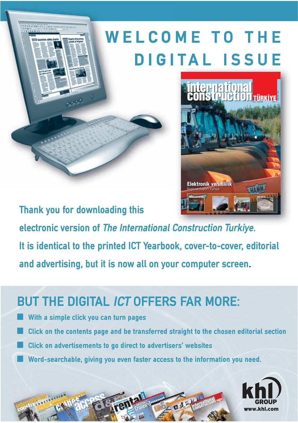 It is identical to the printed ICT Yearbook, cover-to-cover, editorial and advertising, but it is now all on your computer screen.