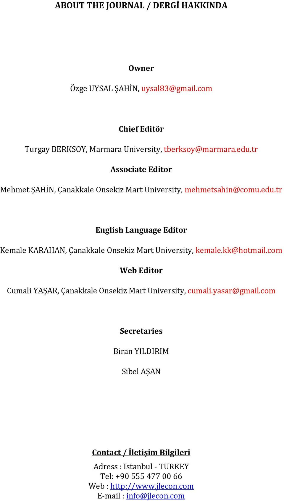 tr English Language Editor Kemale KARAHAN, Çanakkale Onsekiz Mart University, kemale.kk@hotmail.