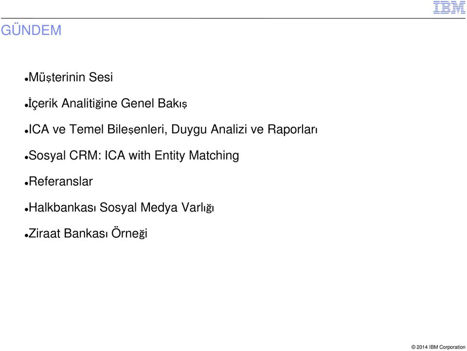 Raporları Sosyal CRM: ICA with Entity Matching