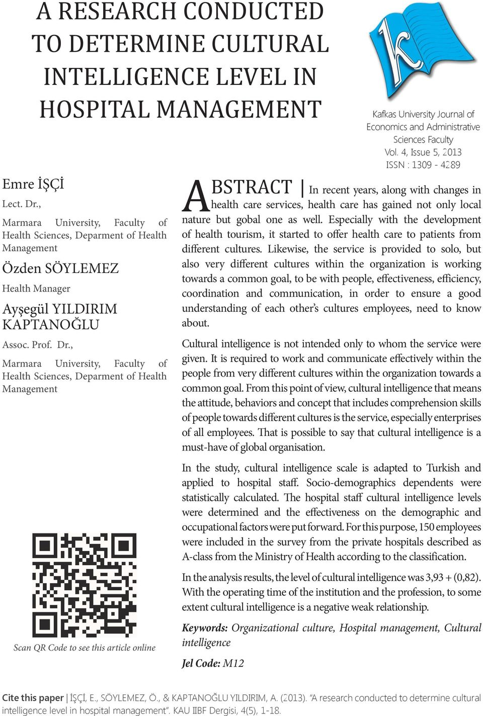 , Marmara University, Faculty of Health Sciences, Deparment of Health Management Scan QR Code to see this article online A BSTRACT In recent years, along with changes in health care services, health