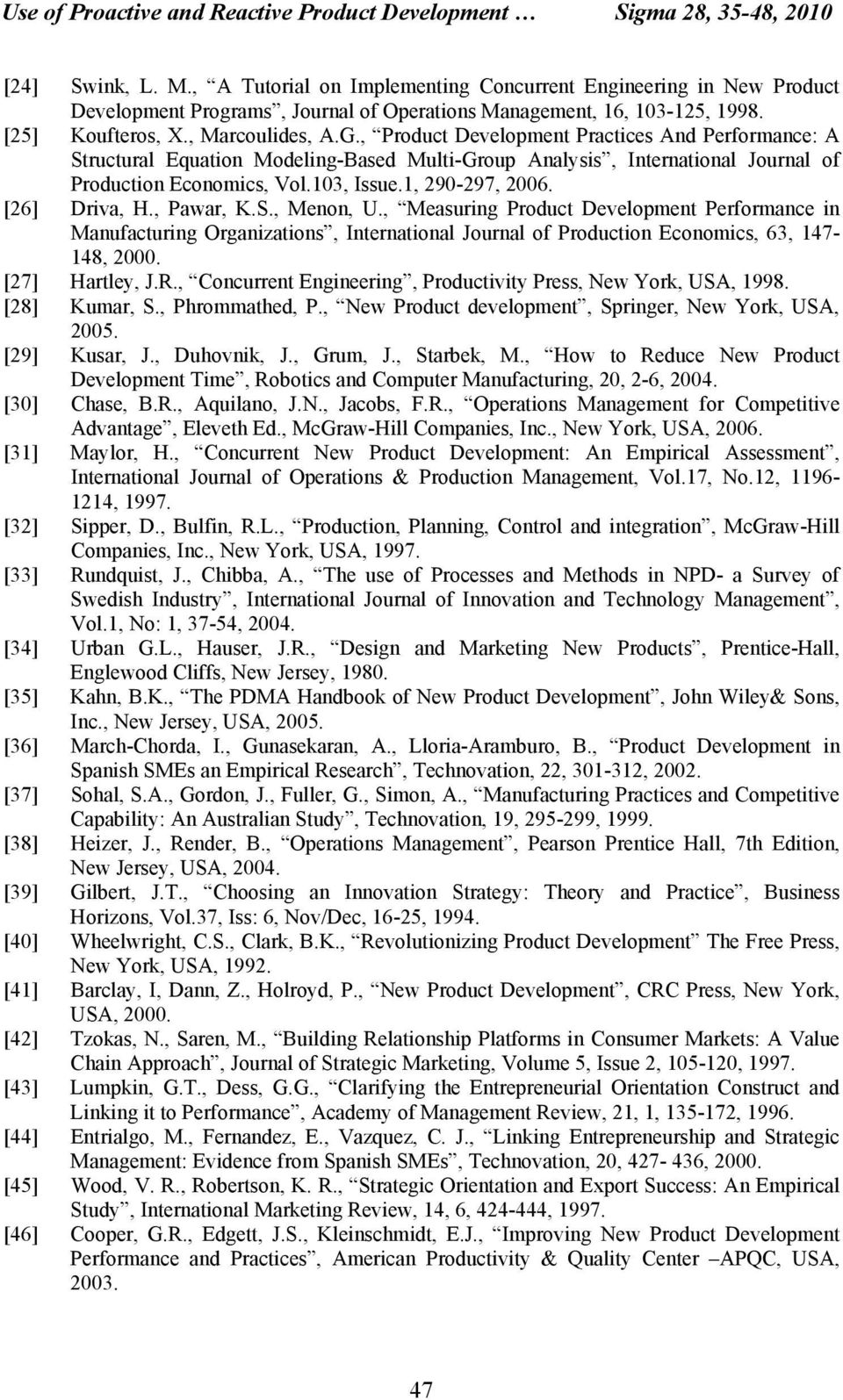 , Product Development Practices And Performance: A Structural Equation Modeling-Based Multi-Group Analysis, International Journal of Production Economics, Vol.103, Issue.1, 290-297, 2006.