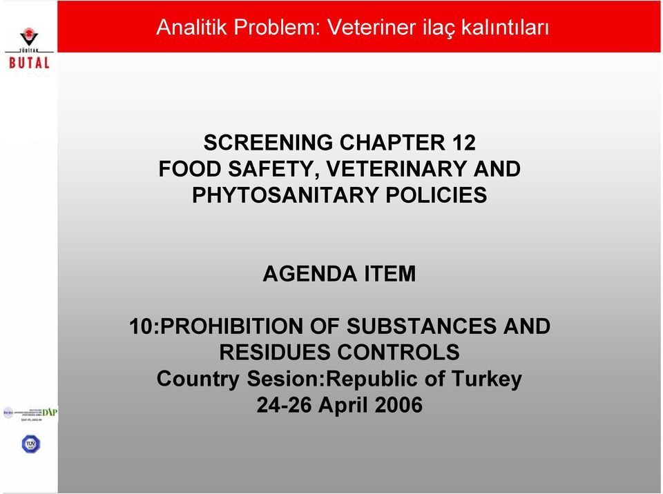 POLICIES AGENDA ITEM 10:PROHIBITION OF SUBSTANCES AND