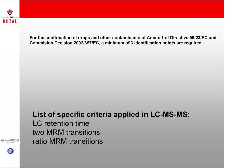 identification points are required List of specific criteria applied