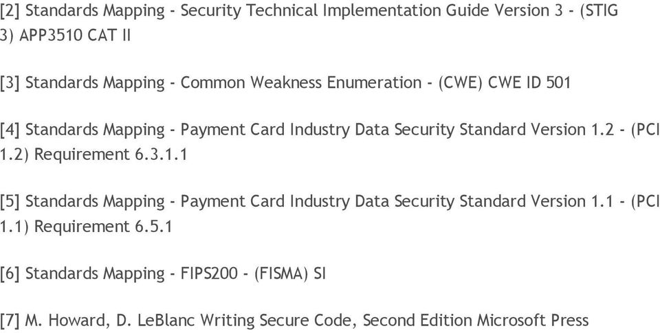 2 - (PCI 1.2) Requirement 6.3.1.1 [5] Standards Mapping - Payment Card Industry Data Security Standard Version 1.1 - (PCI 1.