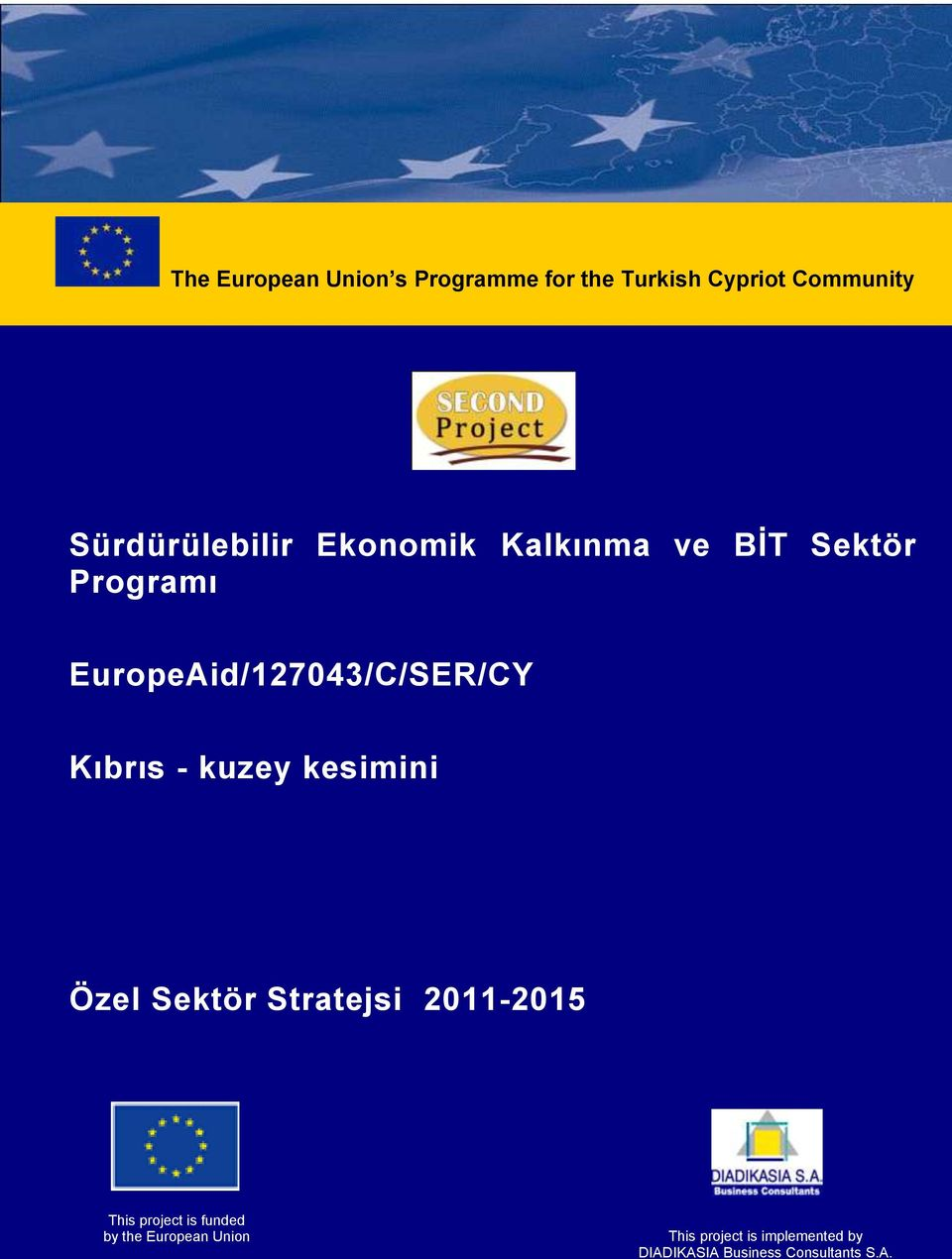 kesimini Özel Sektör Stratejsi 2011-2015 This project is funded by the European