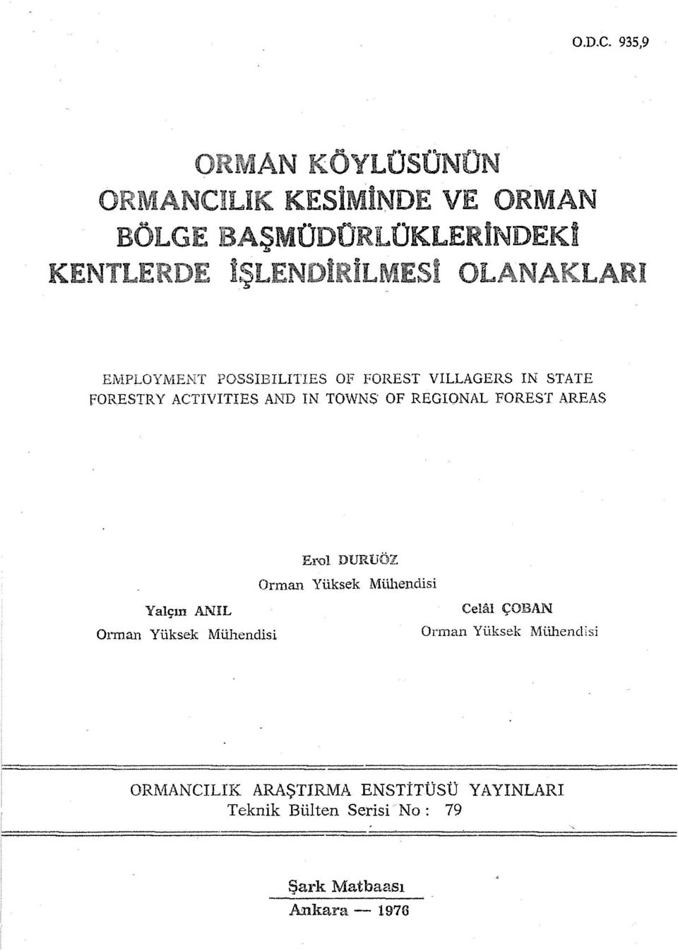 VILLAGERS IN STATE forestry ACTIVITIES AND IN TOWNS OF REGIONAL FOREST AREAS Eı'Ol DURlJÖZ Orman