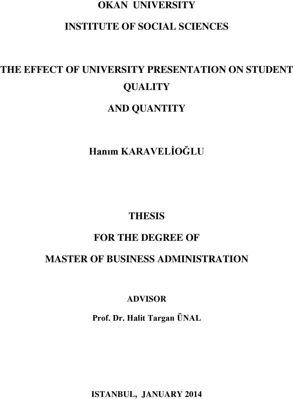 KARAVELĠOĞLU THESIS FOR THE DEGREE OF MASTER OF BUSINESS