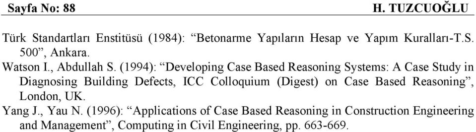 (1994): Developing Case Based Reasoning Systems: A Case Study in Diagnosing Building Defects, ICC Colloquium