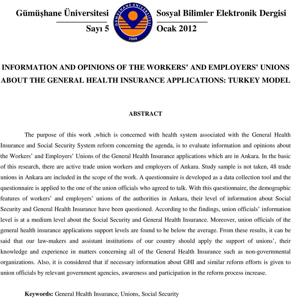 information and opinions about the Workers and Employers Unions of the General Health Insurance applications which are in Ankara.