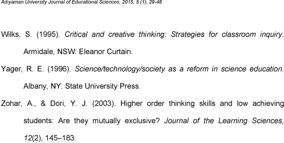 Science/technology/society as a reform in science education. Albany, NY: State University Press. Zohar, A., & Dori, Y.