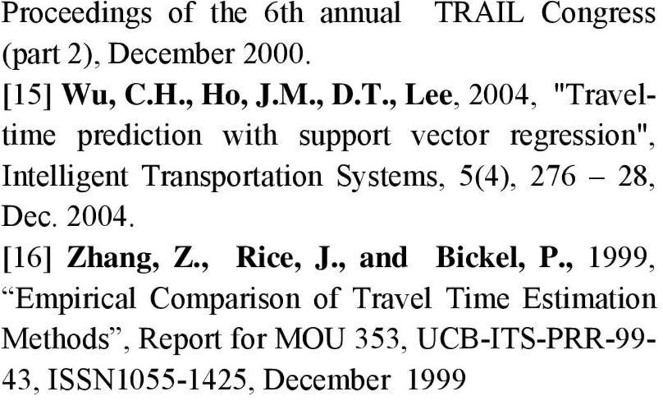 ", Lee, 2004, ""Traveltime prediction with support vector regression"", Intelligent Transportation"