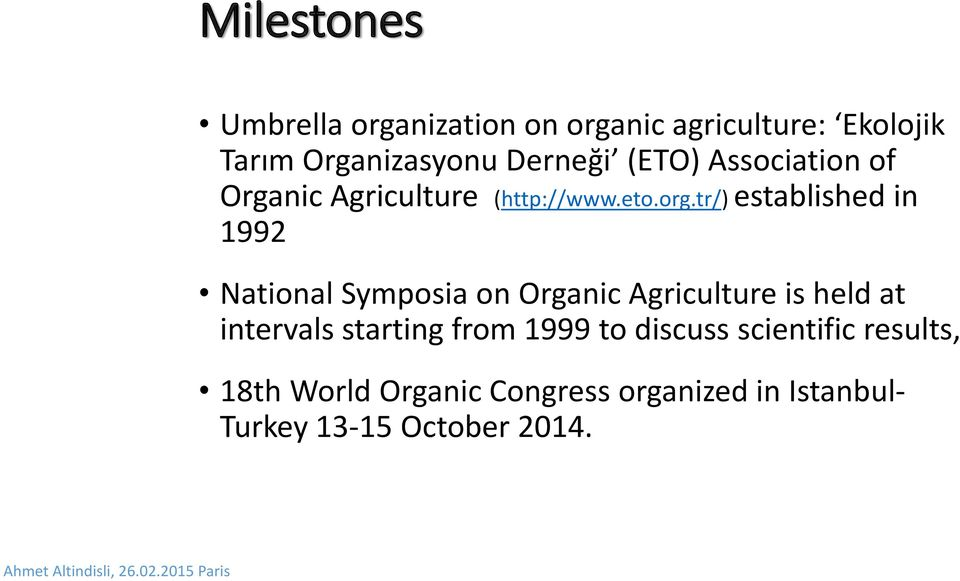 tr/) established in 1992 National Symposia on Organic Agriculture is held at intervals