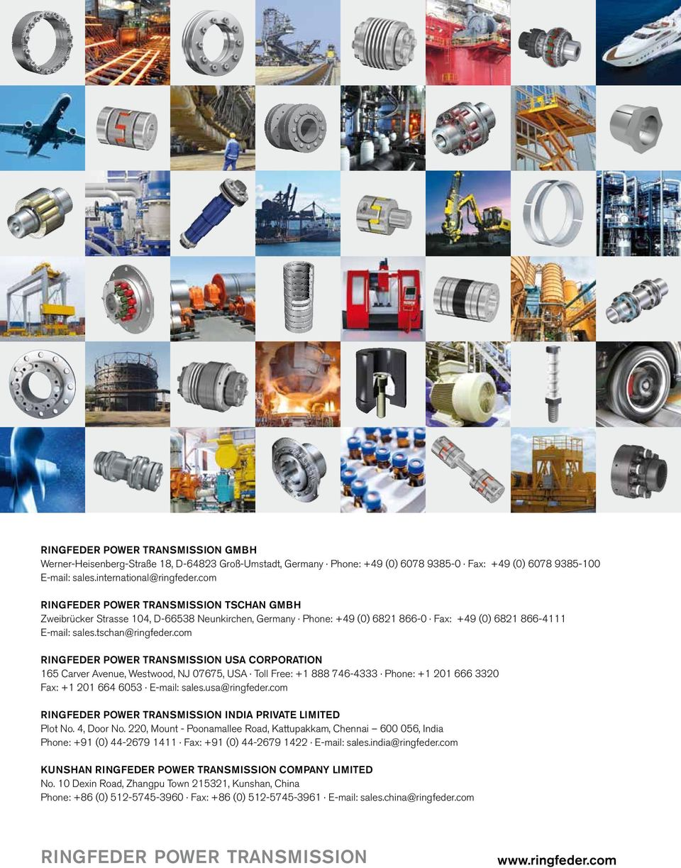com RINGFEDER POWER TRANSMISSION USA CORPORATION 165 Carver Avenue, Westwood, NJ 07675, USA Toll Free: +1 888 746-4333 Phone: +1 201 666 3320 Fax: +1 201 664 6053 E-mail: sales.usa@ringfeder.