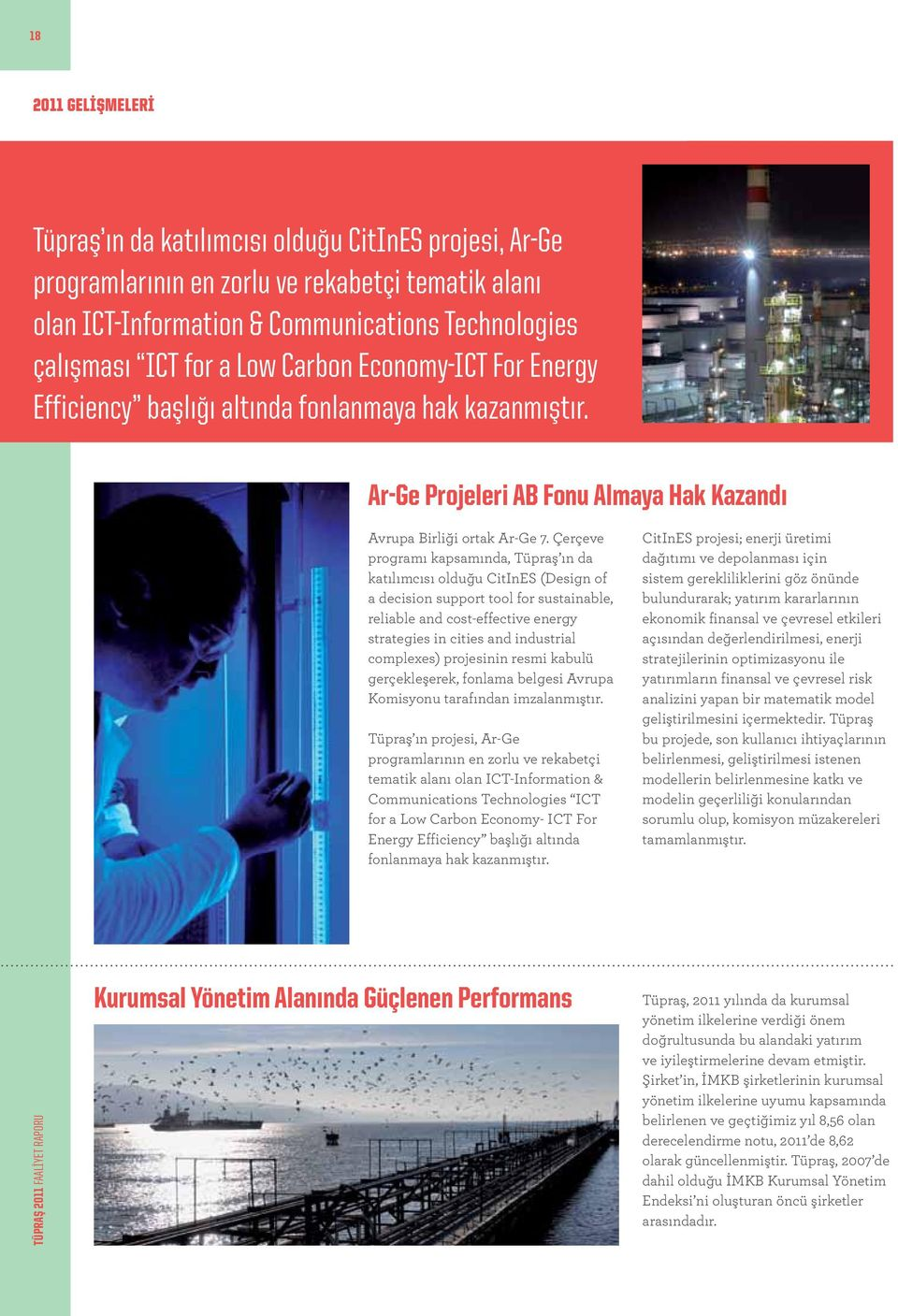 Çerçeve programı kapsamında, Tüpraş ın da katılımcısı olduğu CitInES (Design of a decision support tool for sustainable, reliable and cost-effective energy strategies in cities and industrial