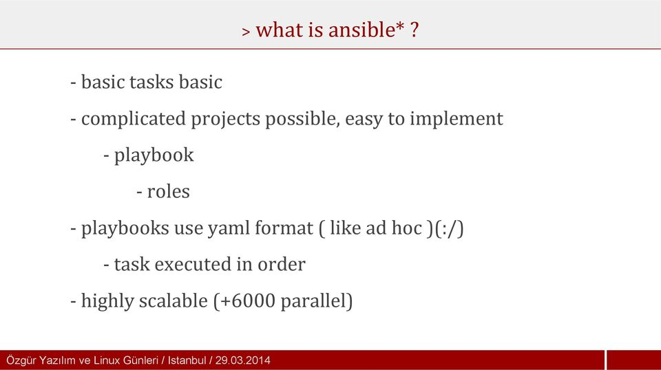 implement - playbook - roles - playbooks use yaml format ( like ad