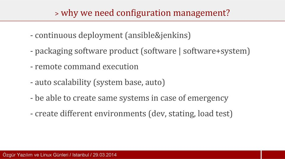 software+system) - remote command execution - auto scalability (system base, auto) - be able