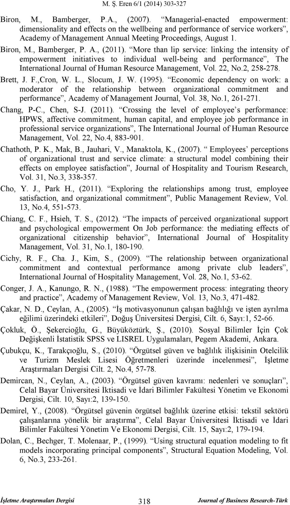 More than lip service: linking the intensity of empowerment initiatives to individual well-being and performance, The International Journal of Human Resource Management, Vol. 22, No.2, 258-278.
