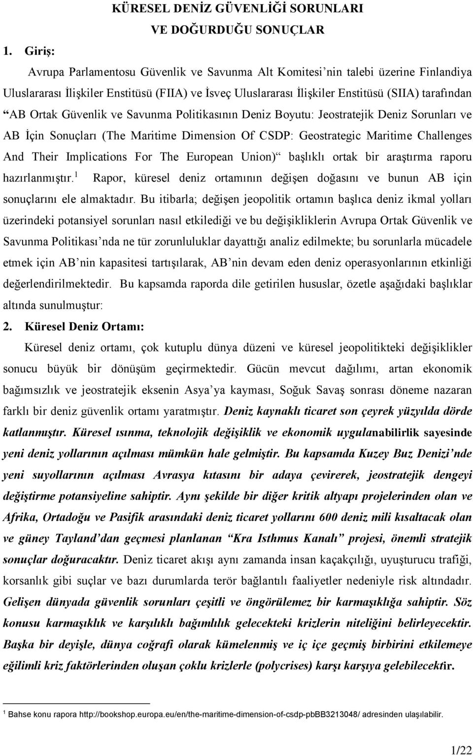 Güvenlik ve Savunma Politikasının Deniz Boyutu: Jeostratejik Deniz Sorunları ve AB İçin Sonuçları (The Maritime Dimension Of CSDP: Geostrategic Maritime Challenges And Their Implications For The