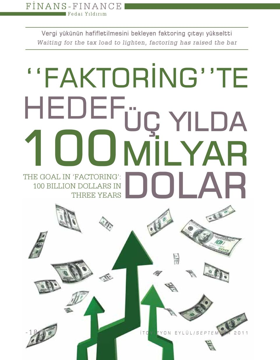 raised the bar FAKTORİNG TE HEDEF 100 THE GOAL IN FACTORING : 100 BILLION