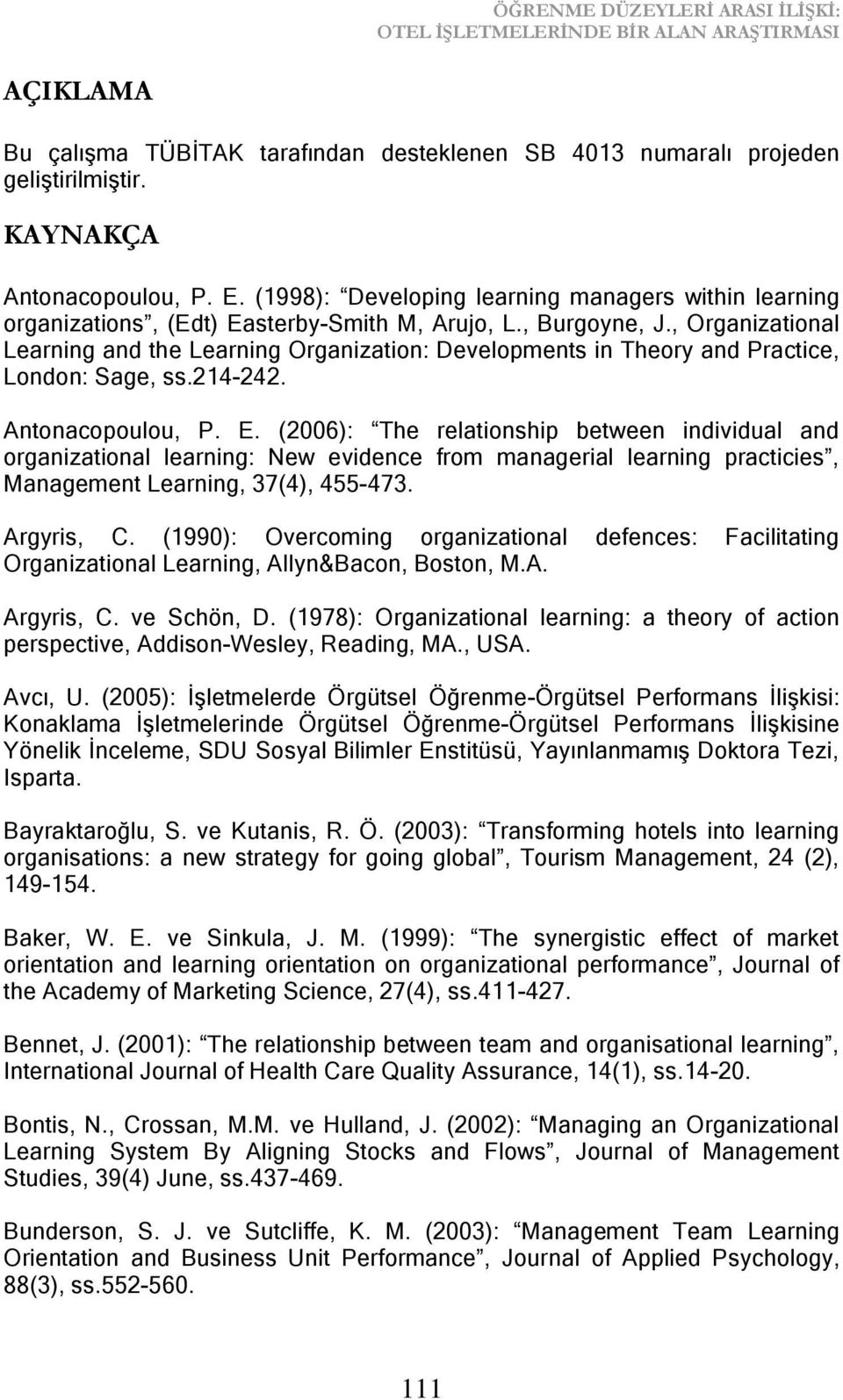 , Organizational Learning and the Learning Organization: Developments in Theory and Practice, London: Sage, ss.214-242. Antonacopoulou, P. E.