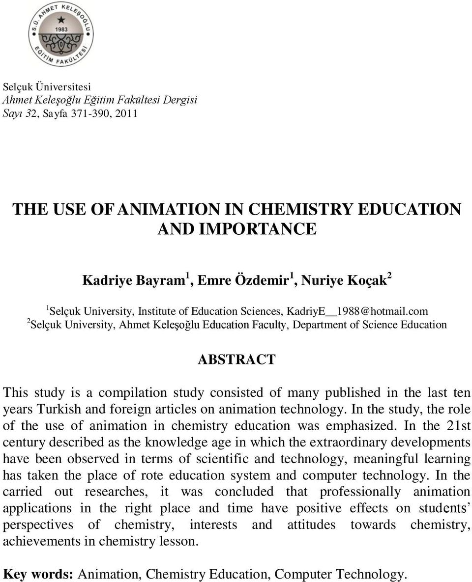 com 2 Selçuk University, Ahmet Keleşoğlu Education Faculty, Department of Science Education ABSTRACT This study is a compilation study consisted of many published in the last ten years Turkish and