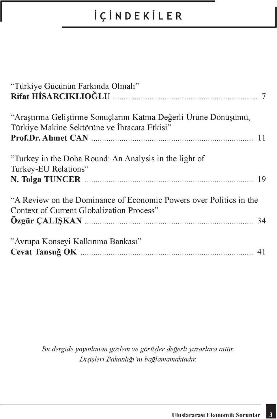 .. 11 Turkey in the Doha Round: An Analysis in the light of Turkey-EU Relations N. Tolga TUNCER.