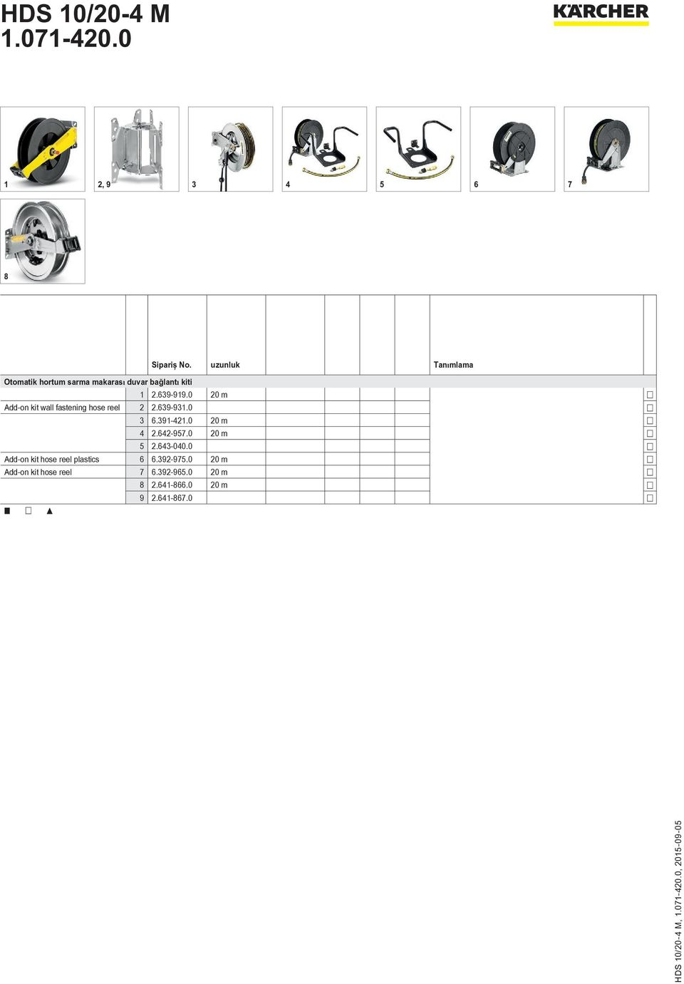 0 20 m Add-on kit wall fastening hose reel 2 2.639-931.0 3 6.391-421.0 20 m 4 2.