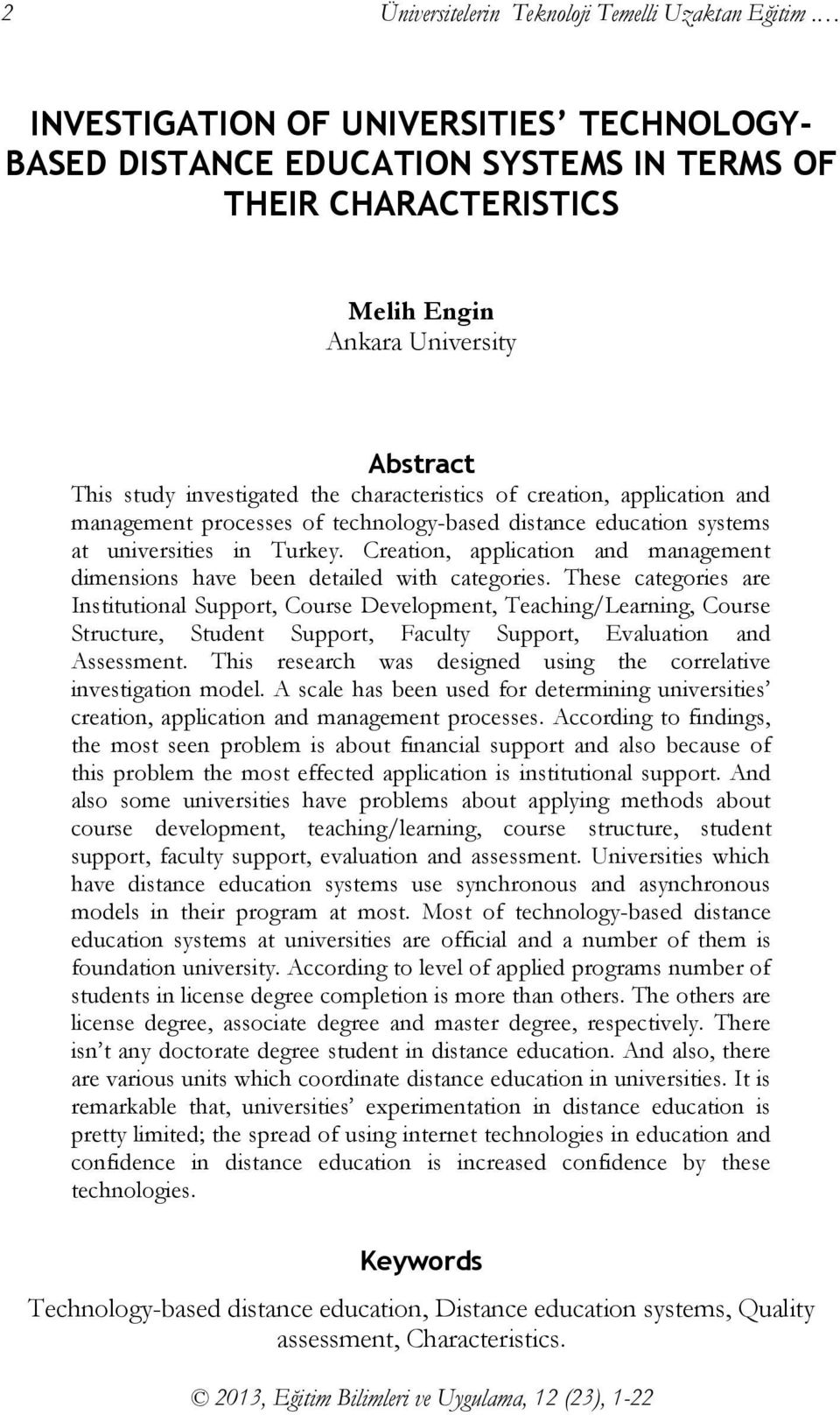creation, application and management processes of technology-based distance education systems at universities in Turkey.