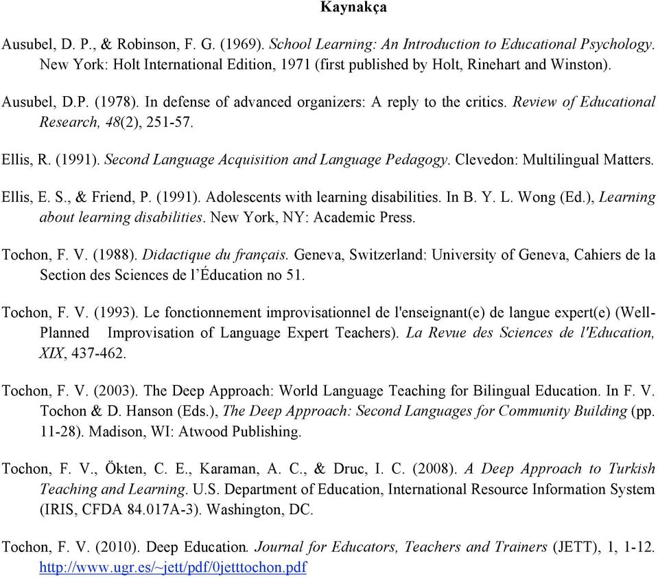 Review of Educational Research, 48(2), 251-57. Ellis, R. (1991). Second Language Acquisition and Language Pedagogy. Clevedon: Multilingual Matters. Ellis, E. S., & Friend, P. (1991). Adolescents with learning disabilities.