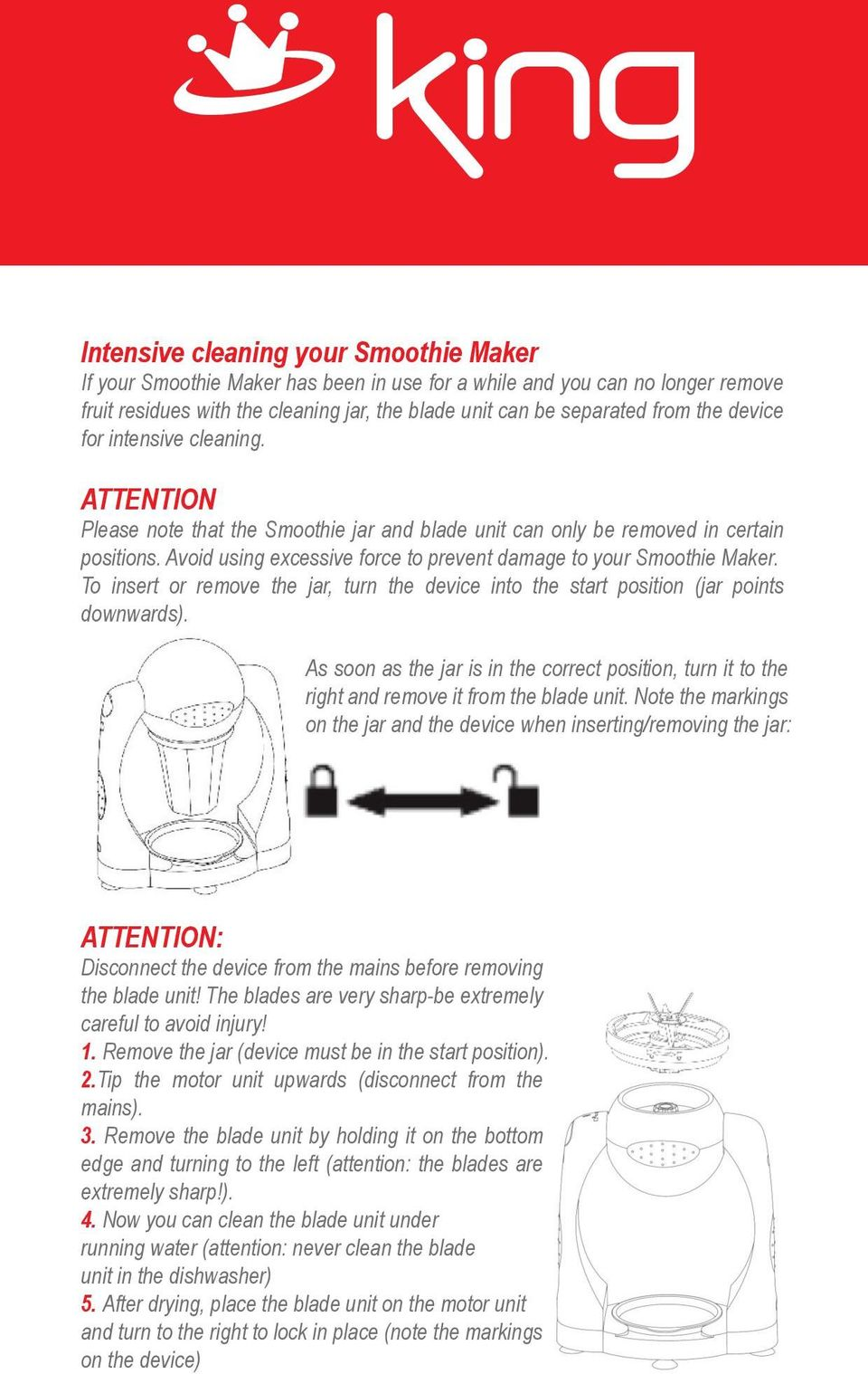 Avoid using excessive force to prevent damage to your Smoothie Maker. To insert or remove the jar, turn the device into the start position (jar points downwards).