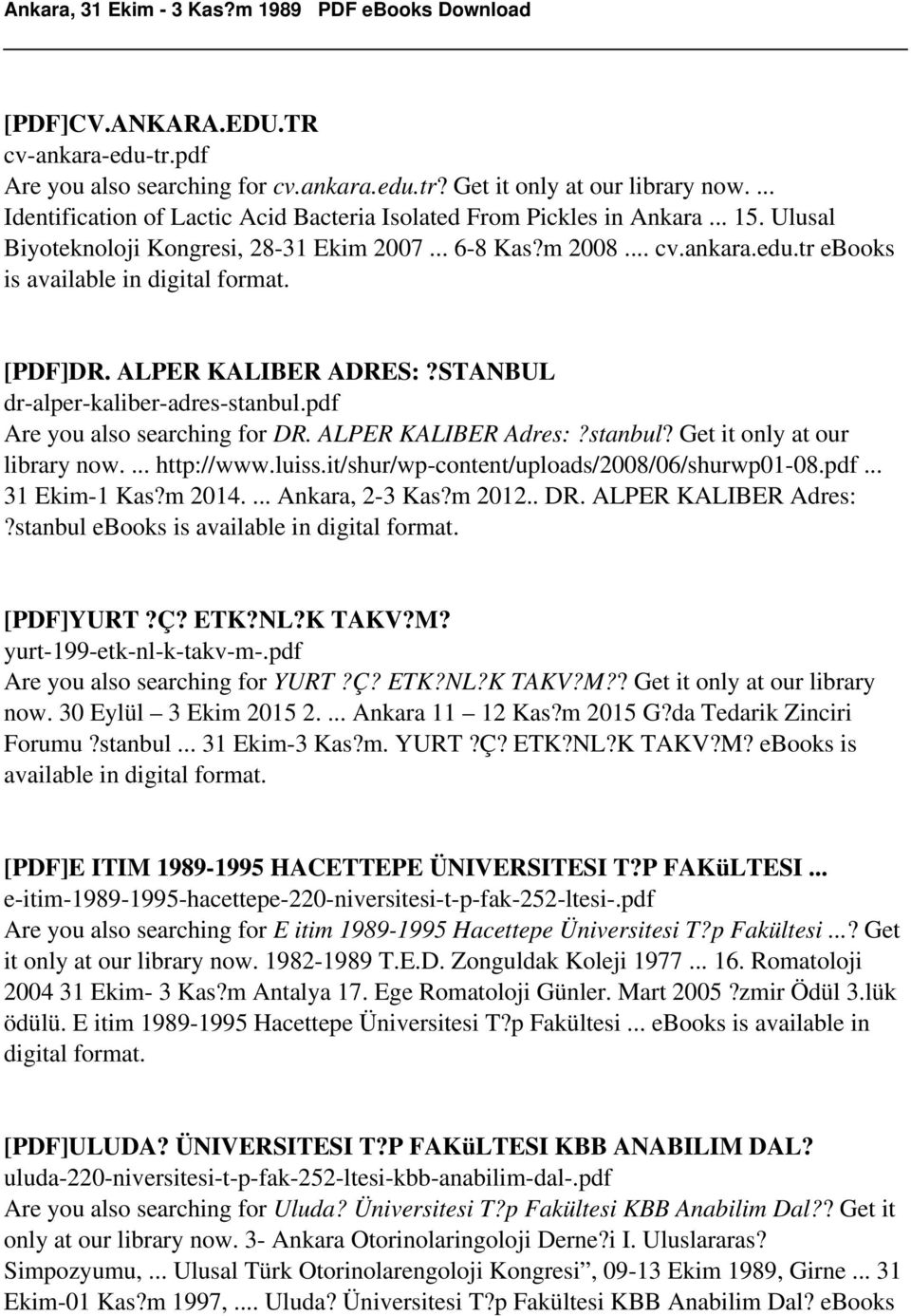 ALPER KALIBER Adres:?stanbul? Get it only at our library now.... http://www.luiss.it/shur/wp-content/uploads/2008/06/shurwp01-08.pdf... 31 Ekim-1 Kas?m 2014.... Ankara, 2-3 Kas?m 2012.. DR.