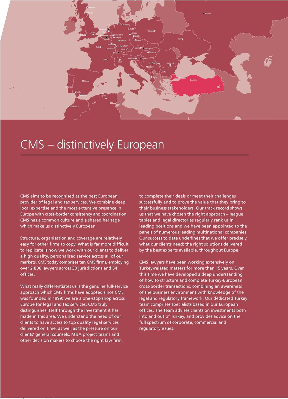 European CMS aims to be recognised as the best European provider of legal and tax services.