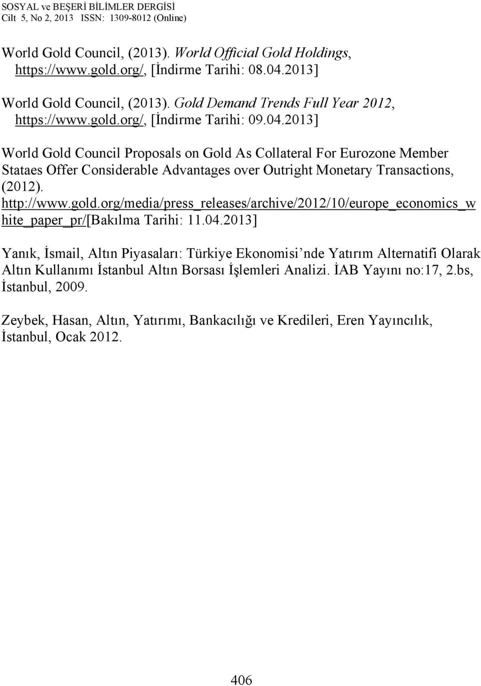 org/media/press_releases/archive/2012/10/europe_economics_w hite_paper_pr/[bakılma Tarihi: 11.04.