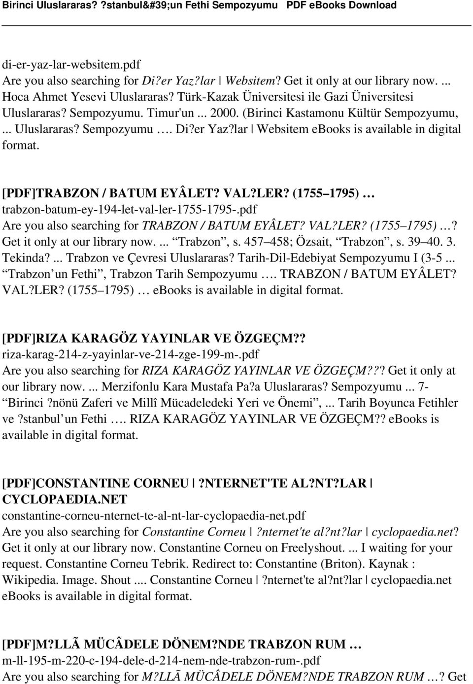 lar Websitem ebooks is available in digital format. [PDF]TRABZON / BATUM EYÂLET? VAL?LER? (1755 1795) trabzon-batum-ey-194-let-val-ler-1755-1795-.pdf Are you also searching for TRABZON / BATUM EYÂLET?