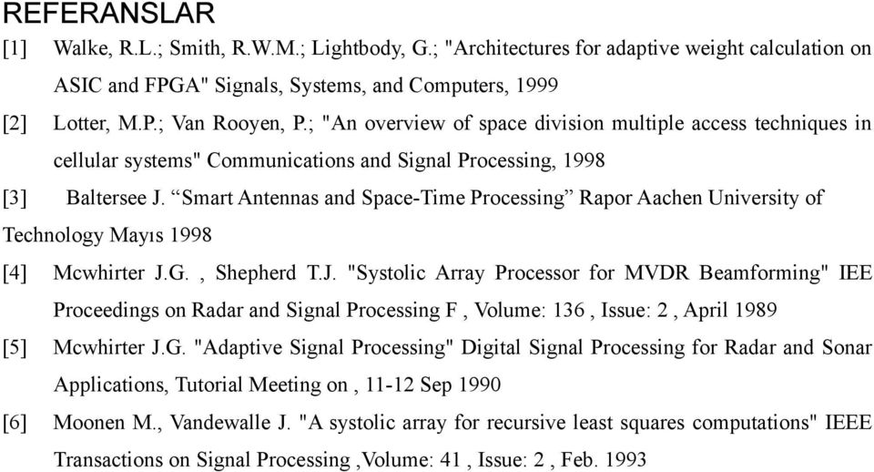 Smart Antennas and Space-Time Processing Rapor Aachen University of Technology Mayıs 1998 [4] Mcwhirter J.