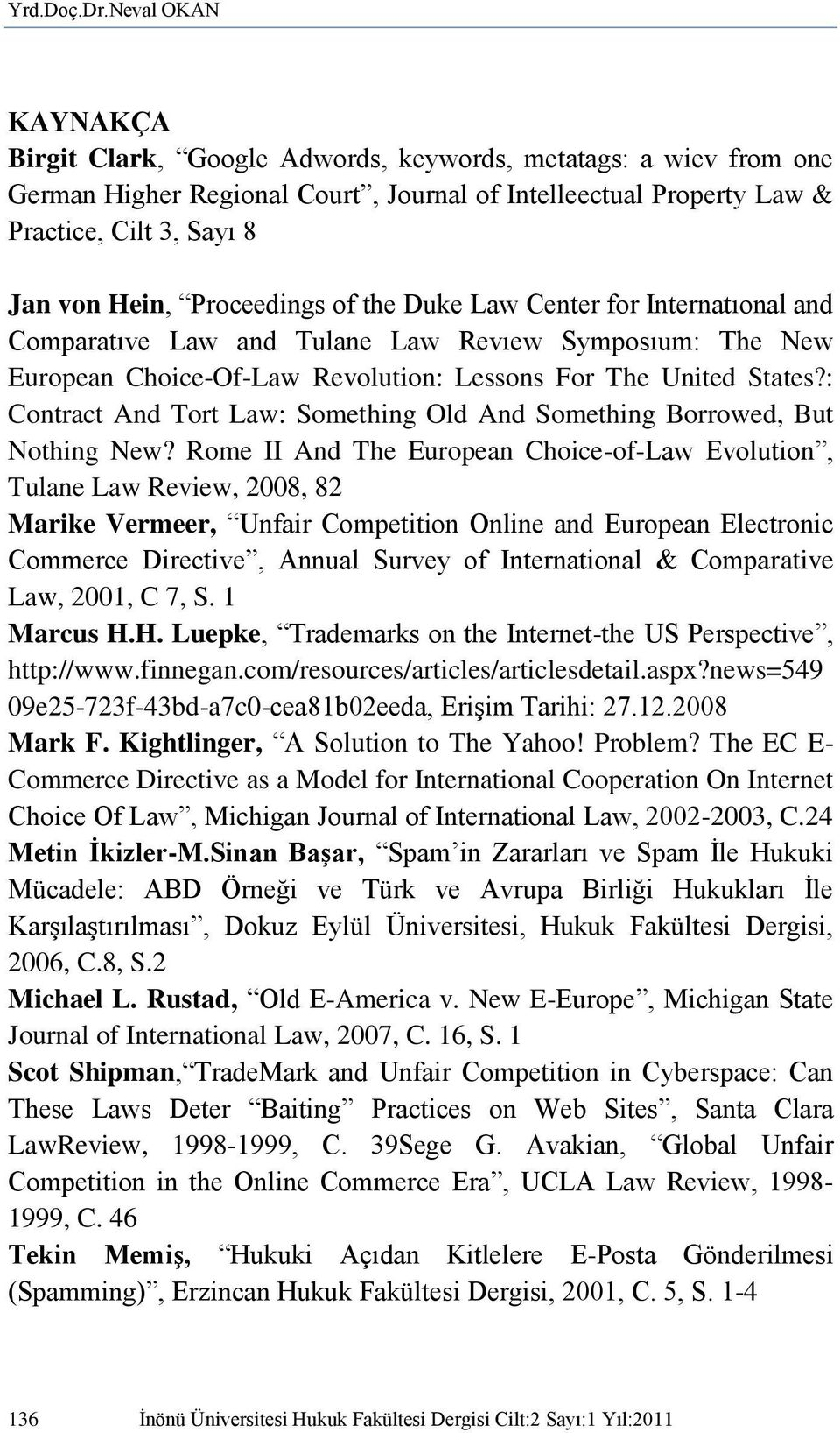 Proceedings of the Duke Law Center for Internatıonal and Comparatıve Law and Tulane Law Revıew Symposıum: The New European Choice-Of-Law Revolution: Lessons For The United States?