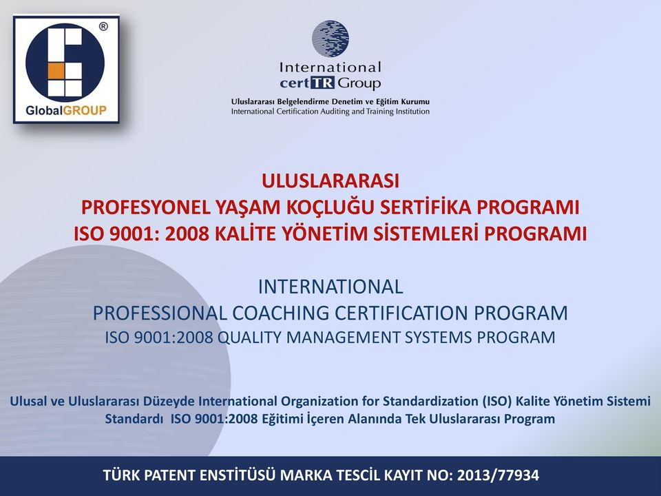 MANAGEMENT SYSTEMS PROGRAM Ulusal ve Uluslararası Düzeyde International Organization for