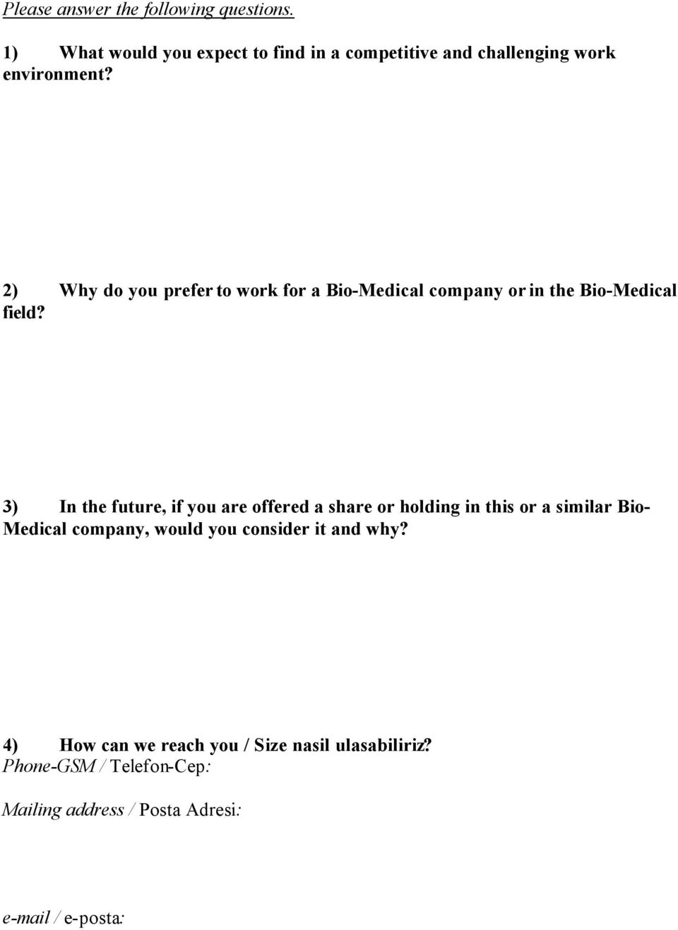 2) Why do you prefer to work for a Bio-Medical company or in the Bio-Medical field?