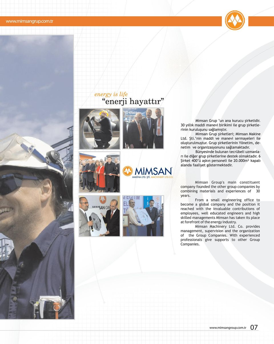 well educated engineers and high skilled managements Mimsan has taken its place at forefront of the energy industry. Mimsan Machinery Ltd.