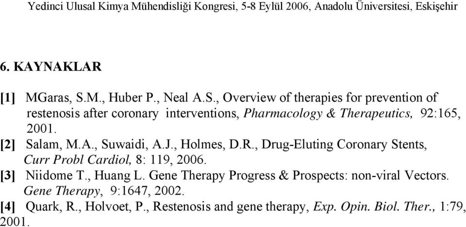 , Overview of therapies for prevention of restenosis after coronary interventions, Pharmacology & Therapeutics, 92:165,