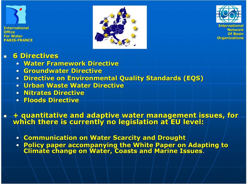 management issues, for which there is currently no legislation at EU level: Communication on Water Scarcity
