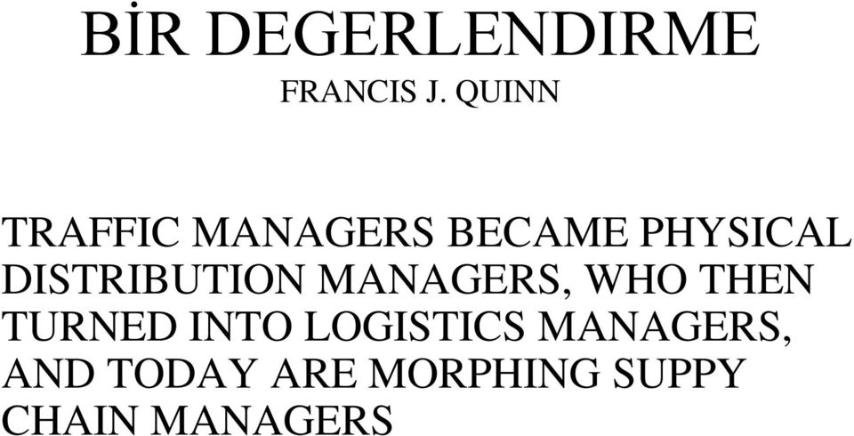 DISTRIBUTION MANAGERS, WHO THEN TURNED INTO