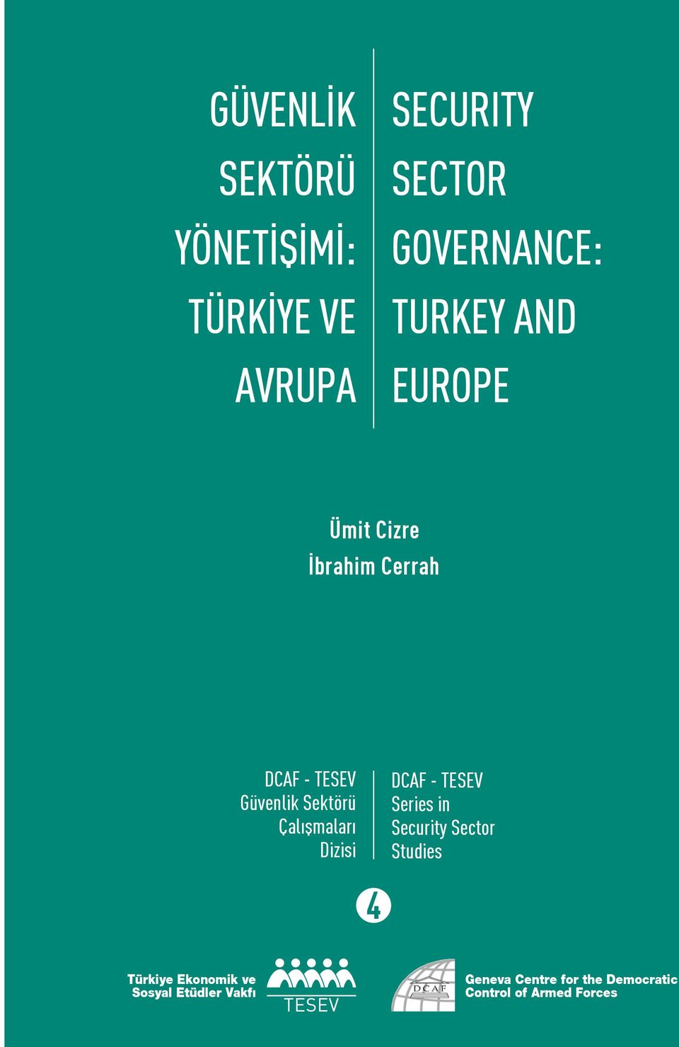 flmalar Dizisi DCAF - TESEV Series in Security Sector Studies 4 Türkiye