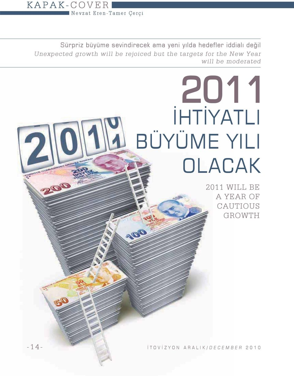 targets for the New Year will be moderated 2011 İHTİYATLI BÜYÜME YILI