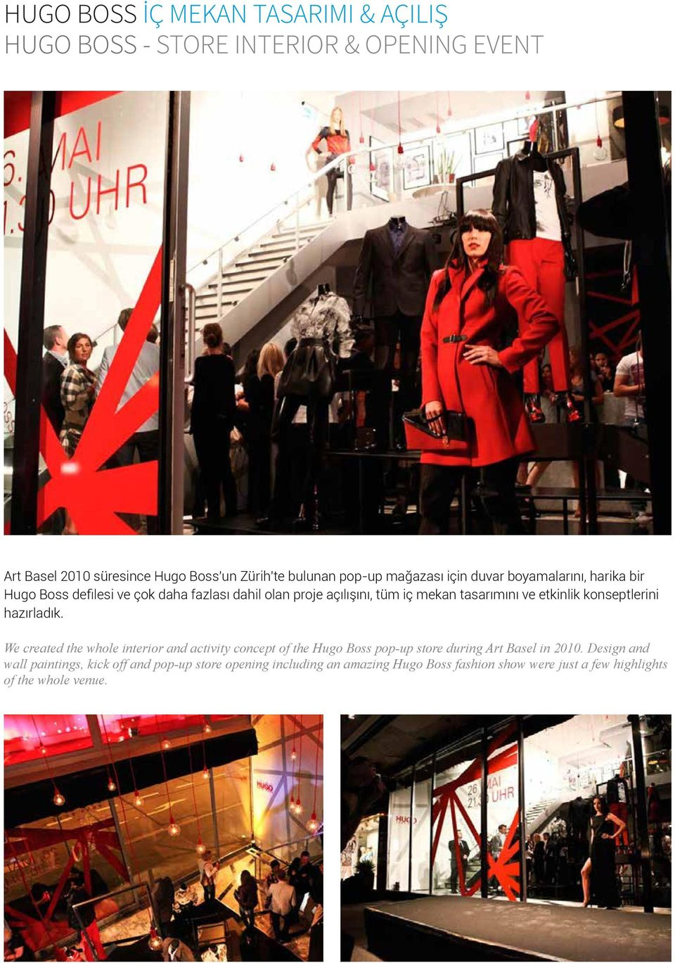 etkinlik konseptlerini hazırladık. We created the whole interior and activity concept of the Hugo Boss pop-up store during Art Basel in 2010.